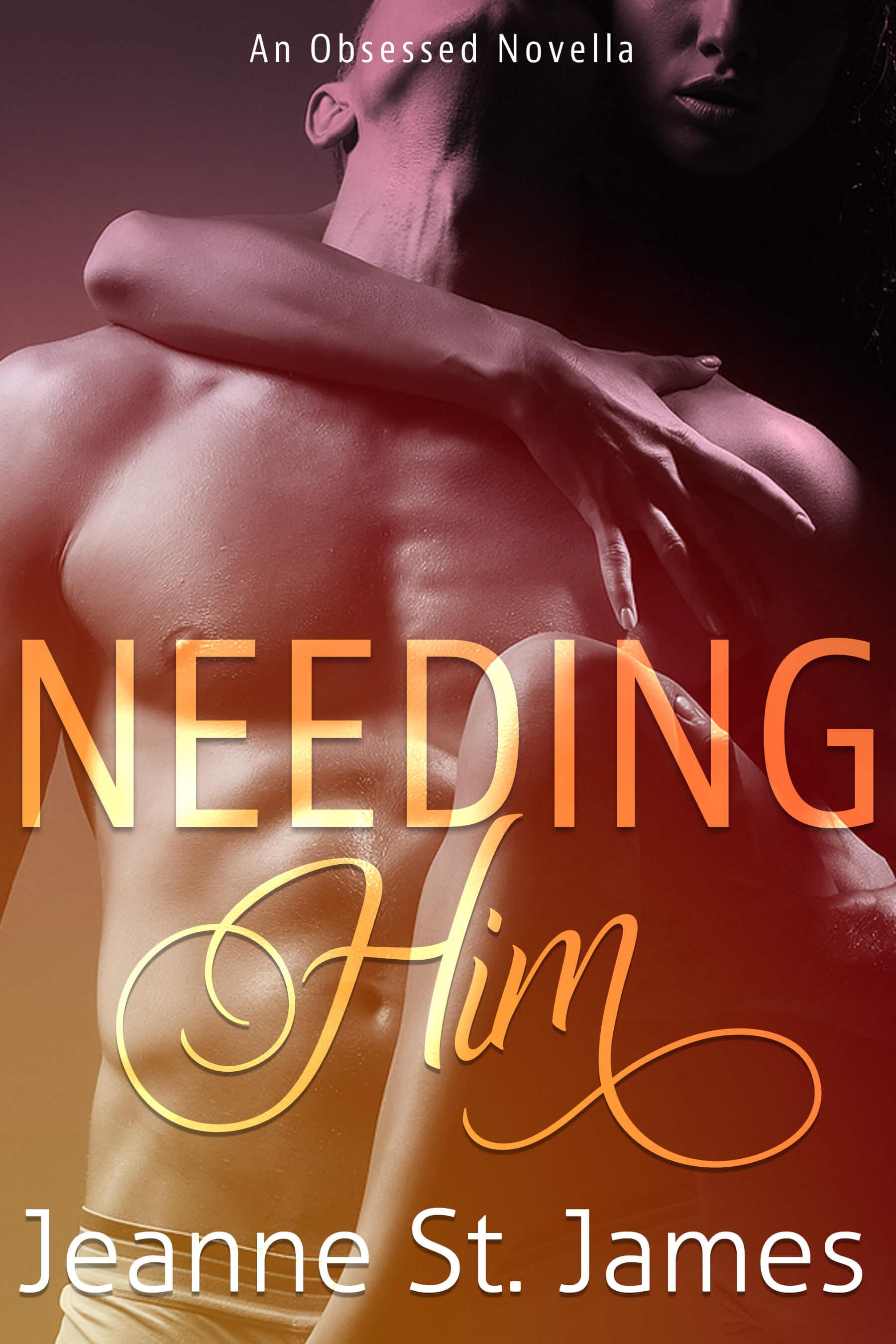 New Release! Jeanne St. James's Needing Him #newrelease #authorlove #jeannestjames #needinghim